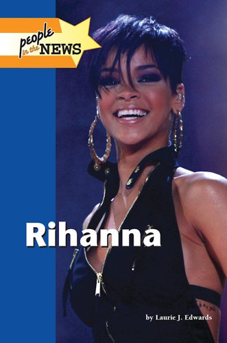 Rihanna (People in the News) - Edwards, Laurie J.