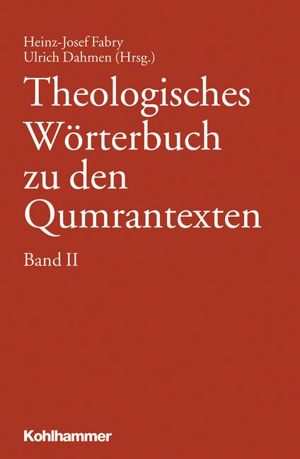 Theologisches Wörterbuch zu den Qumrantexten - Band 2 - Ulrich Dahmen, Heinz-Josef Fabry (Hrsgs.) [Gebundene Ausgabe]