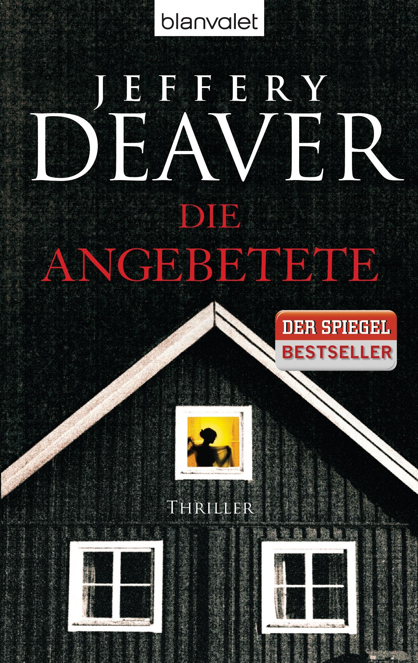 Die Angebetete - Jeffery Deaver