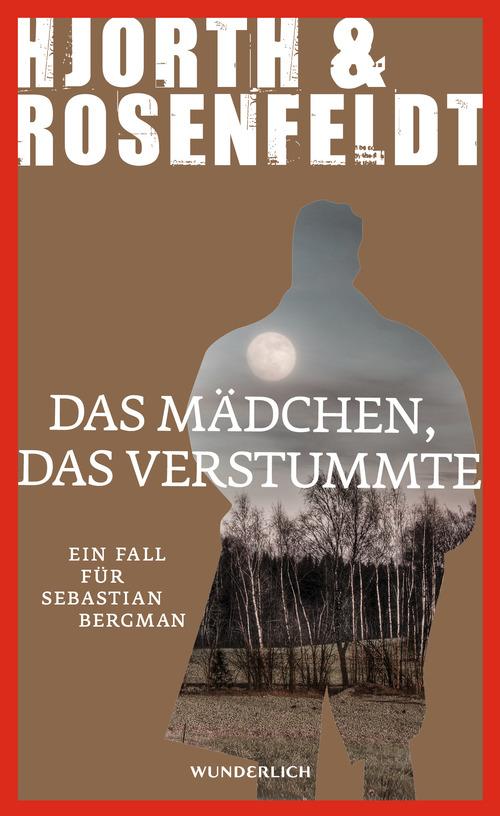 Das Mädchen, das verstummte: Ein Fall für Sebastian Bergman - Michael Hjorth [Gebundene Ausgabe]