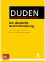Duden: Band 01 - Die deutsche Rechtschreibung - Das umfassende Standardwerk auf der Grundlage der aktuellen amtlichen Regeln [Gebundene Ausgabe, 26. Auflage 2013]