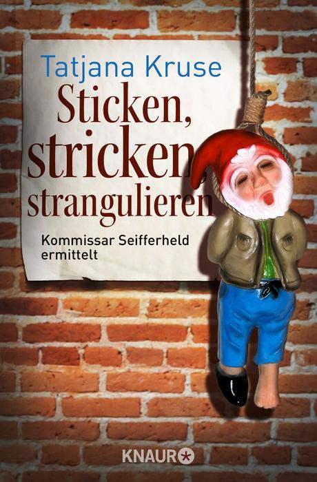 Sticken, stricken, strangulieren: Kommissar Seifferheld ermittelt - Tatjana Kruse