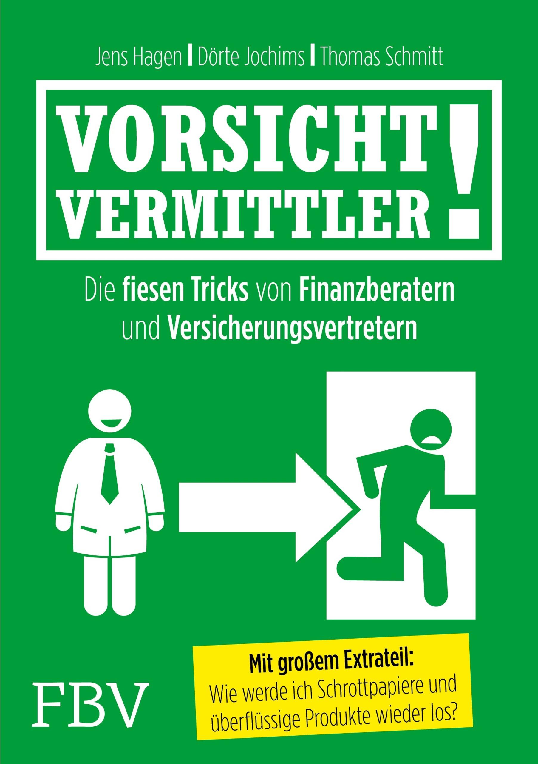 Vorsicht, Vermittler!: Die fiesen Tricks von Fi...
