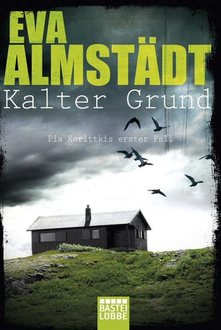 Kalter Grund: Pia Korittkis erster Fall - Eva Almstädt