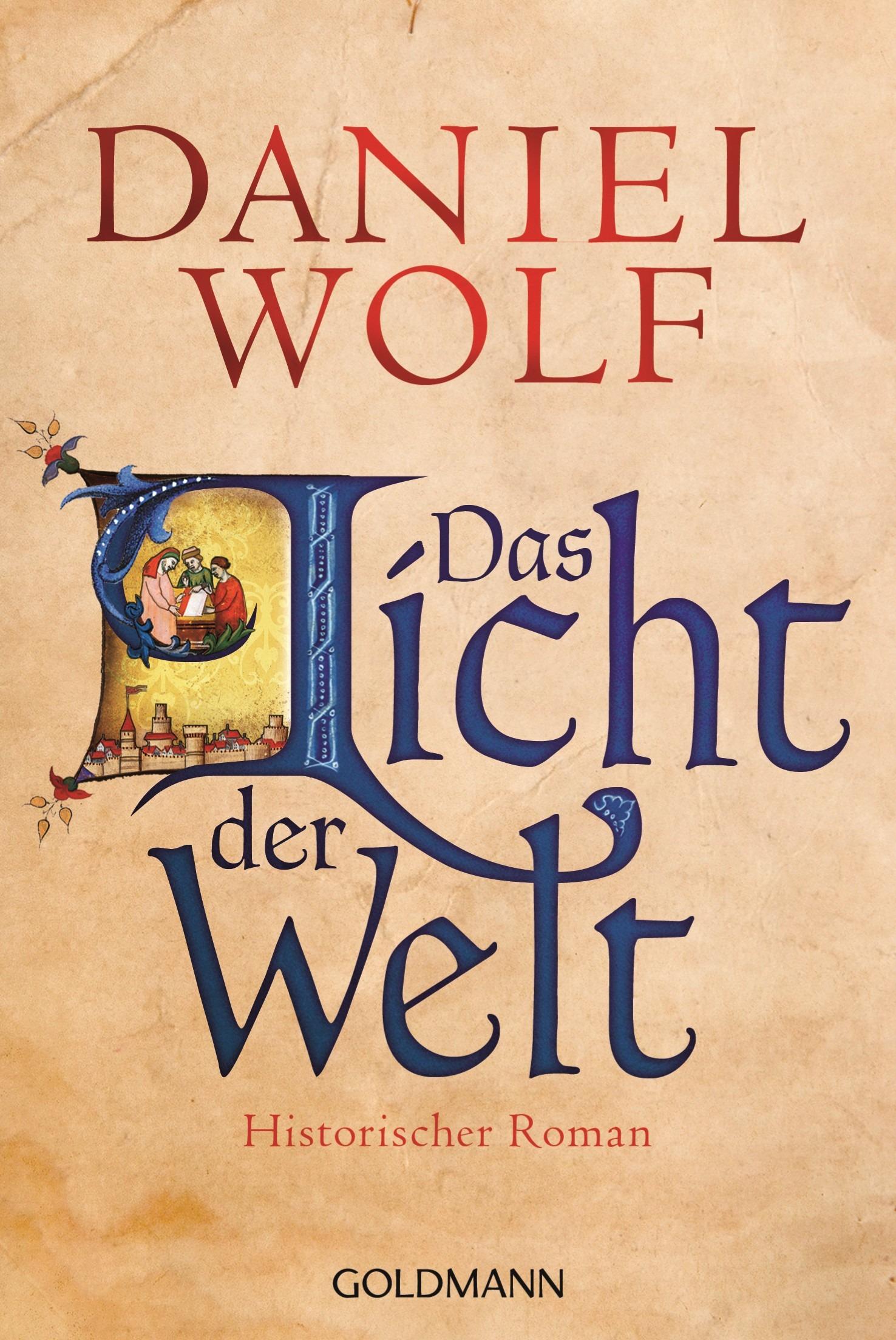 Das Licht der Welt - Daniel Wolf [Taschenbuch]