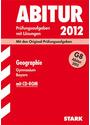 Abitur 2011 Bayern: Geographie Übungsaufgaben mit Lösungen für Gymnasium [inkl. CD-Rom, 1. Auflage 2010]