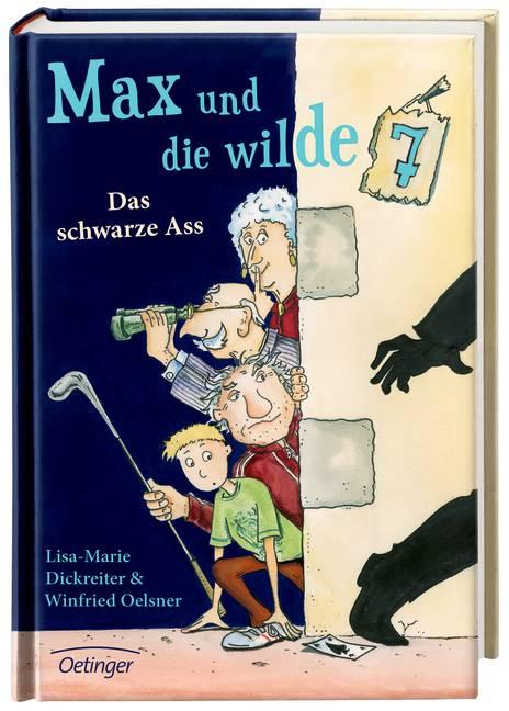 Max und die Wilde Sieben: Band 1 - Das schwarze Ass - Lisa-Marie Dickreiter