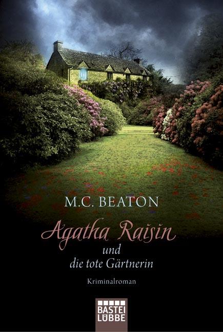 Agatha Raisin und die tote Gärtnerin - M.C. Beaton