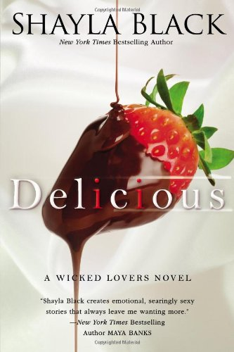 Delicious (A Wicked Lovers Novel, Band 3) - Bla...