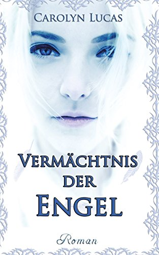 Vermächtnis der Engel - Carolyn Lucas