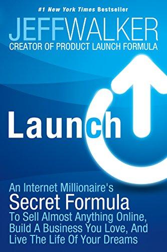 Launch: An Internet Millionaire´s Secret Formul...