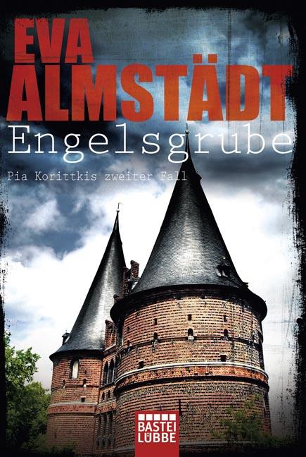 Engelsgrube: Pia Korittkis zweiter Fall - Eva Almstädt