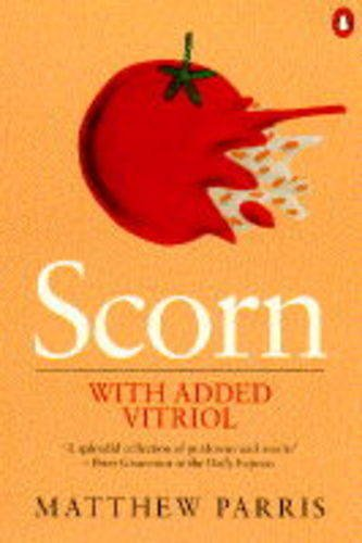 Scorn with Added Vitriol - Parris, Matthew