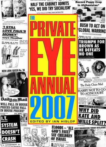 The Private Eye Annual 2007 (Annuals) - Hislop,...
