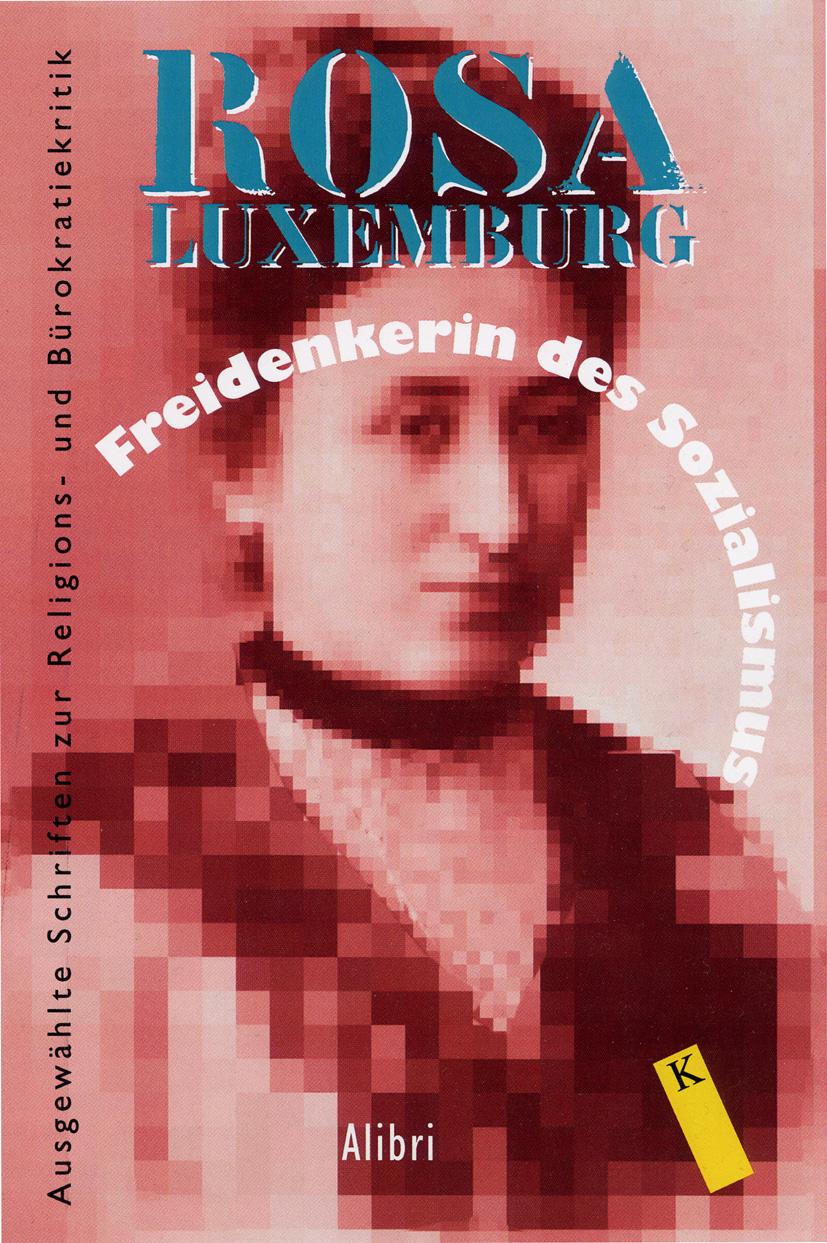 Freidenkerin des Sozialismus: Ausgewählte Schriften zur Religions- und Bürokratiekritik - Luxemburg, Rosa