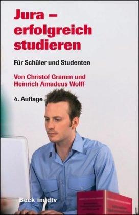 Jura - erfolgreich studieren. Für Schüler und Studenten - Gramm, Christof