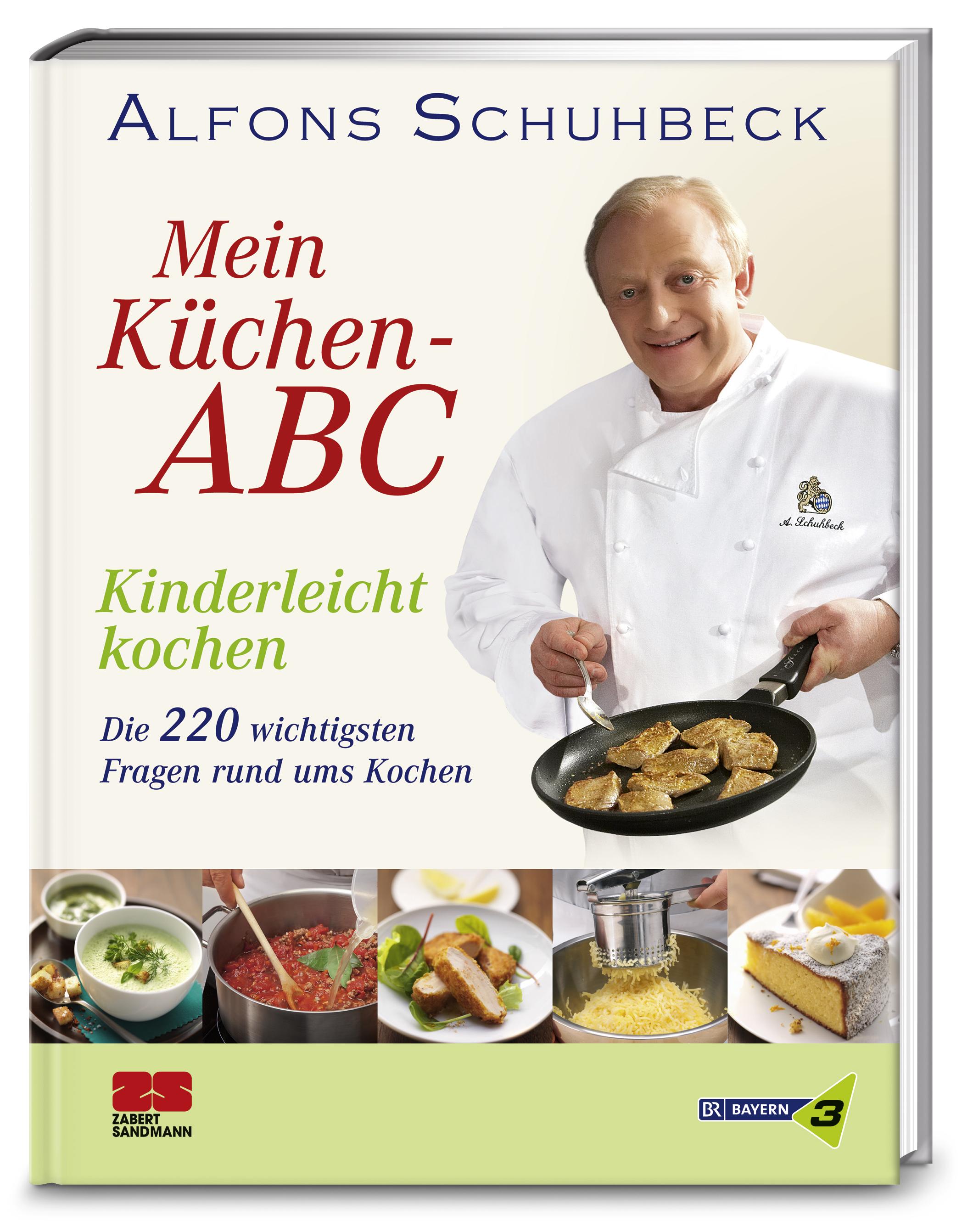 Mein Küchen-ABC - Kinderleicht kochen - Alfons Schuhbeck