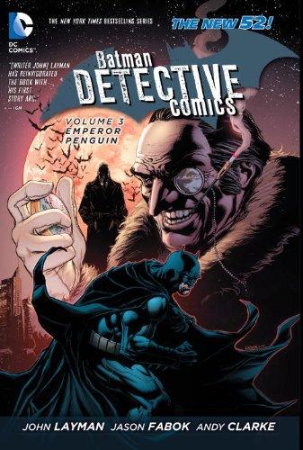 The New 52: Batman - Detective Comics: Vol. 3 - Emperor Penguin - John Layman [Softcover]