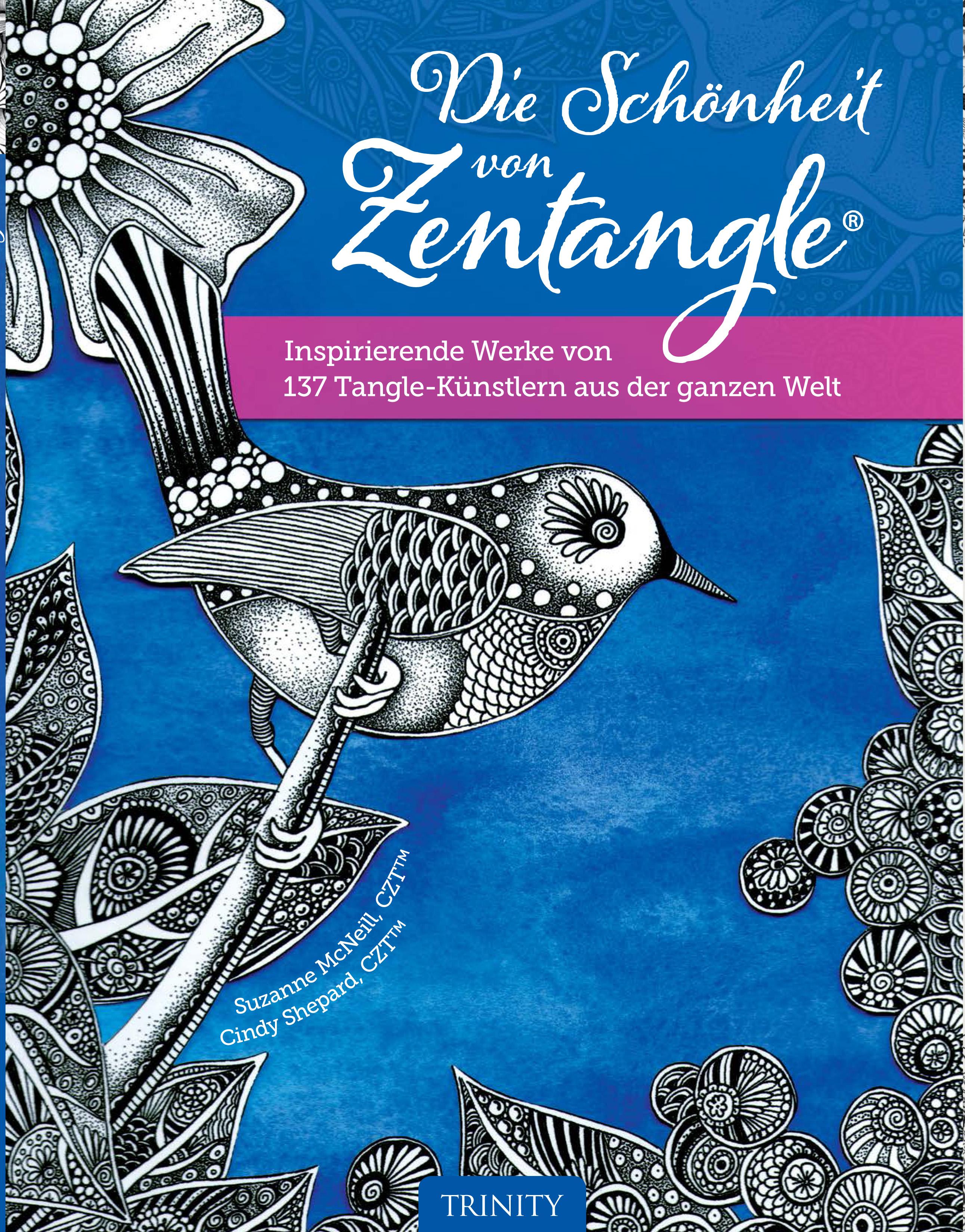 Die Schönheit von Zentangle®: Inspirierende Werke von 137 Tangle-Künstlern aus der ganzen Welt - Suzanne McNeill et al.