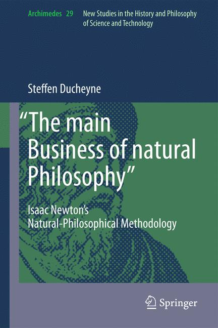 The main Business of natural Philosophy: Isaac ...
