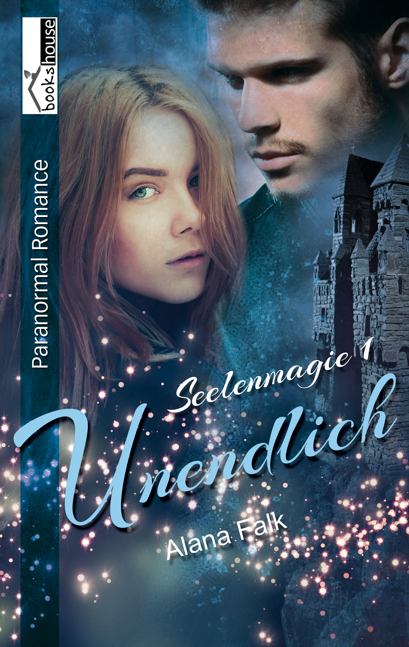 Seelenmagie: Band 1 - Unendlich - Alana Falk