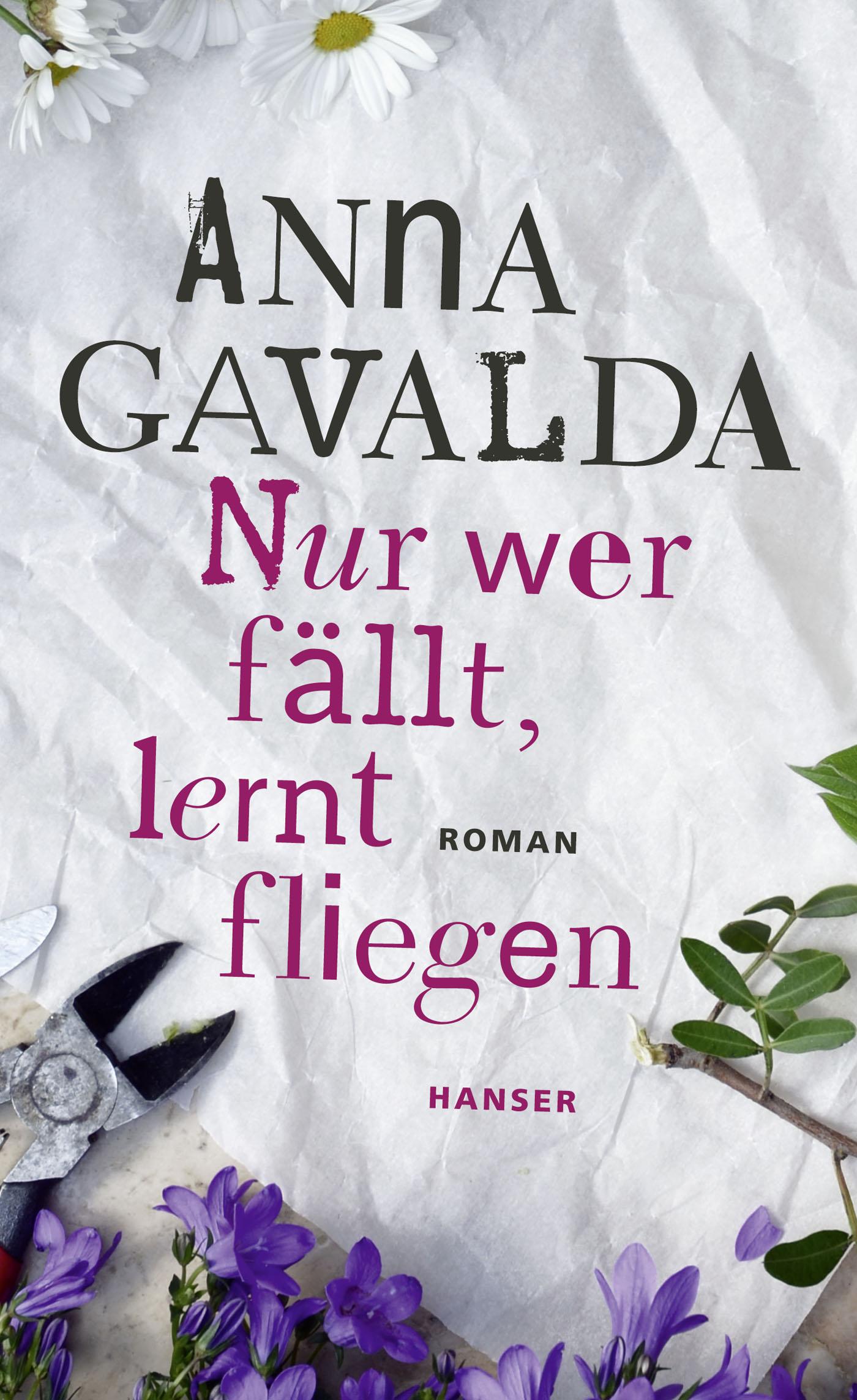 Nur wer fällt, lernt fliegen - Anna Gavalda [Gebundene Ausgabe]