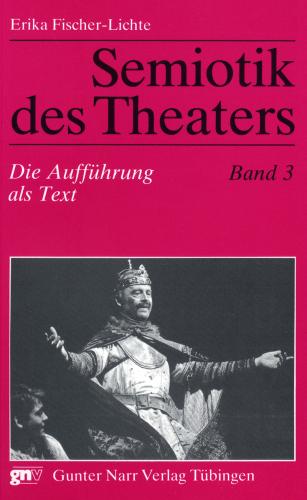 Semiotik des Theaters: Die Aufführung als Text....