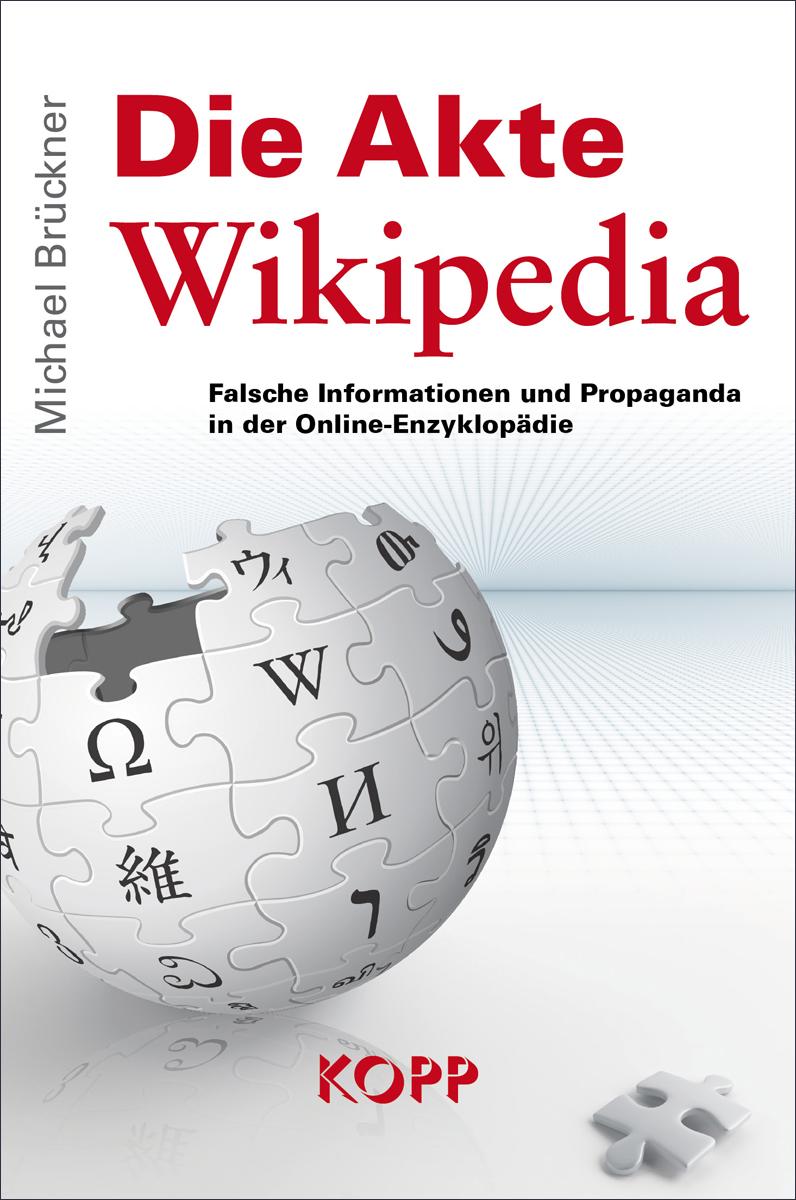 Die Akte Wikipedia: Falsche Informationen und P...