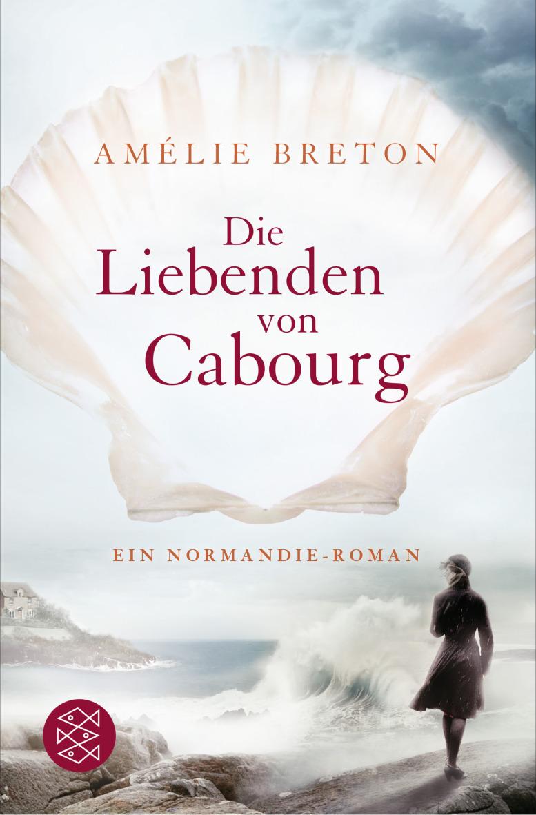 Die Liebenden von Cabourg: Ein Normandie-Roman - Breton, Amélie