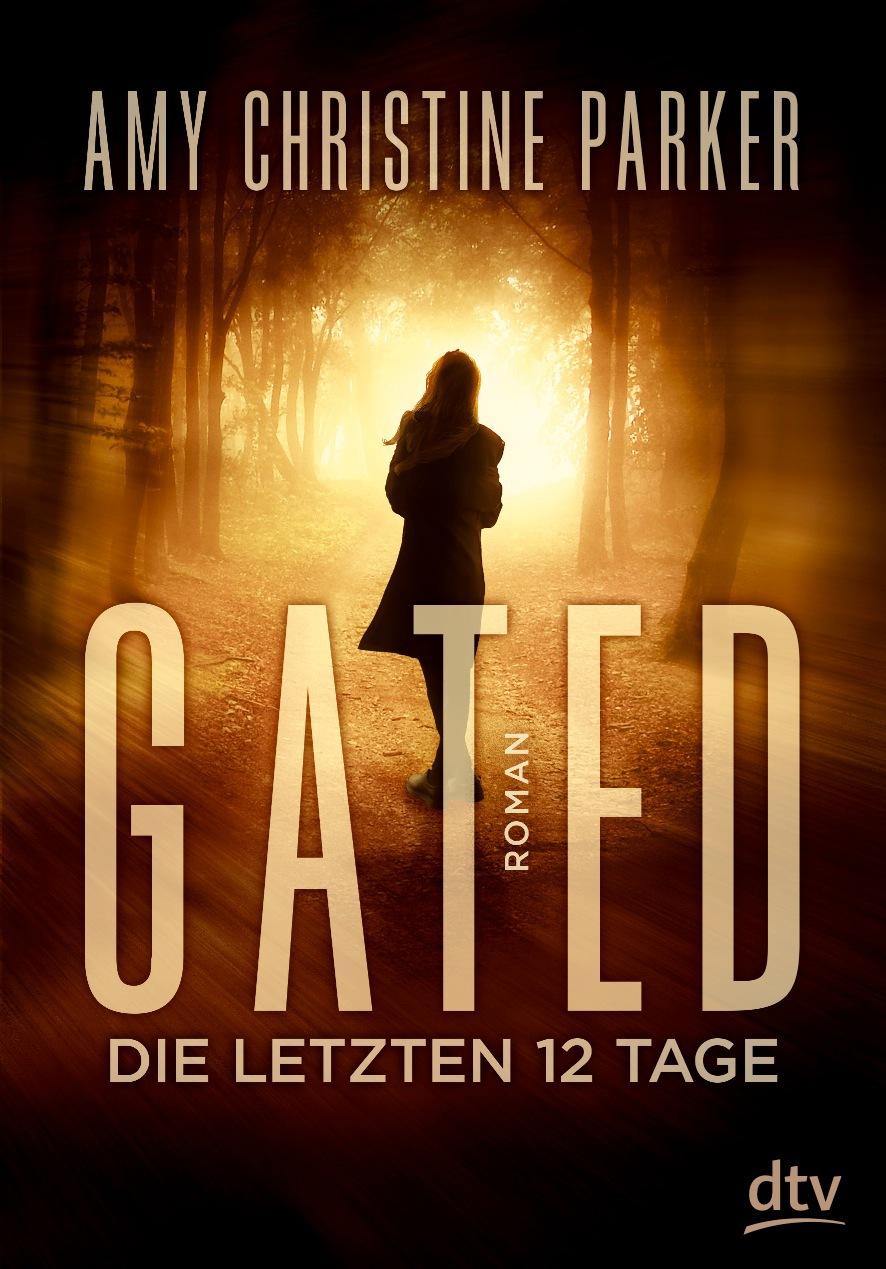 Gated - Die letzten 12 Tage - Amy Christine Parker [Gebundene Ausgabe]
