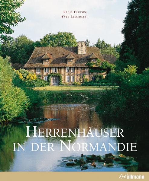 Herrenhäuser in der Normandie - Yves Lescroart