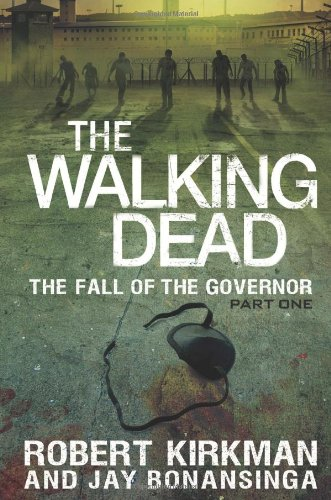 The Walking Dead: Book 3 - The Fall of the Governor - Part One - Robert Kirkman [Hardcover]