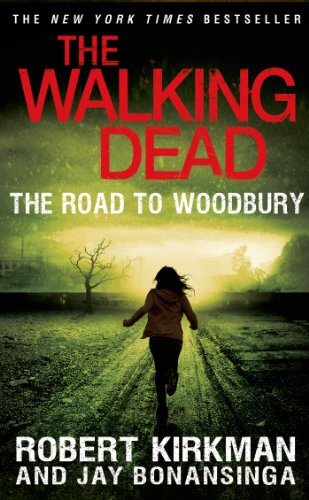 The Walking Dead: Book 2- The Road to Woodbury - Robert Kirkman [Paperback]