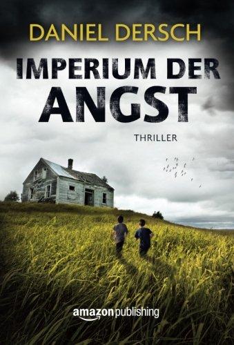 Imperium der Angst - Daniel Dersch [Taschenbuch]