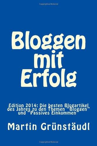 Bloggen mit Erfolg: Edition 2014: Die besten Bl...