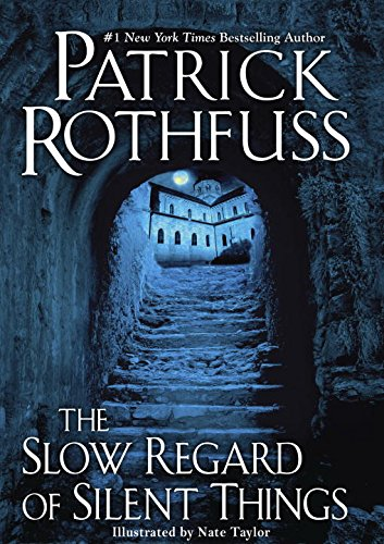 The Slow Regard of Silent Things - Patrick Rothfuss [Hardcover]