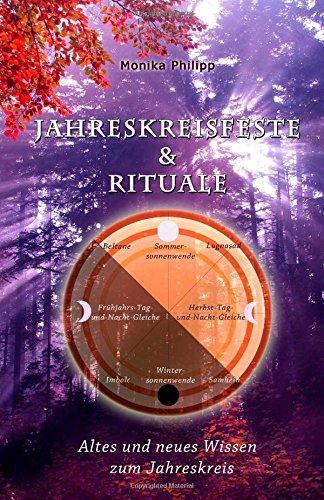 Jahreskreisfeste & Rituale: Altes und neues Wis...