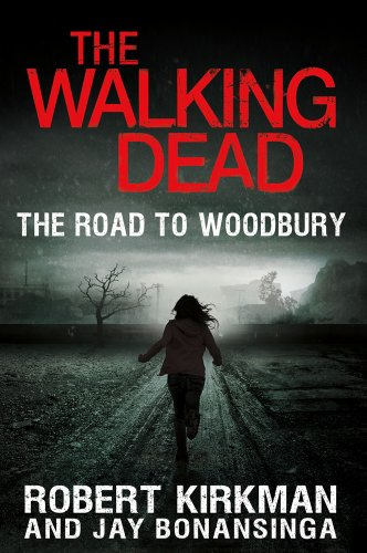 Walking Dead: Book 2 - The Road to Woodbury - Robert Kirkman, Jay Bonansinga [Hardcover]