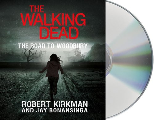 The Walking Dead: The Road to Woodbury - Robert Kirkman [Audio CD]