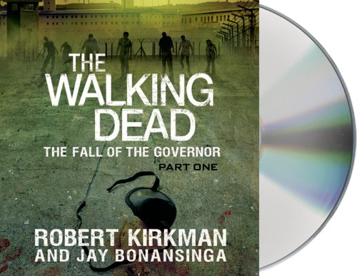 The Walking Dead: The Fall of the Governor - Part One - Robert Kirkman [Audio CD]
