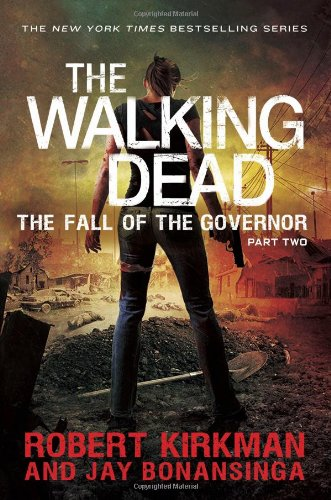 The Walking Dead: Book 4 - The Fall of the Governor - Part Two - Robert Kirkman [Hardcover]