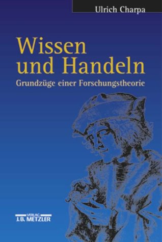 Wissen und Handeln - Charpa, Ulrich