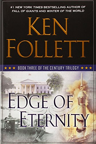 Edge of Eternity: Book Three of The Century Trilogy - Follett, Ken