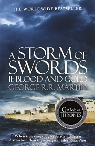 A Song of Ice and Fire: Book 3 - A Storm of Swords - Part 2: Blood and Gold - George R. R. Martin [Paperback]