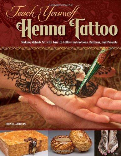 Teach Yourself Henna Tattoo: Making Mehndi Art ...