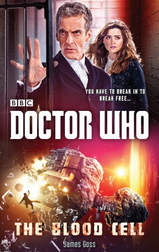 Doctor Who: The Blood Cell - James Goss [Hardcover]