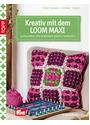 Kreativ mit dem LOOM MAXI: Accessoires und Homedeko einfach gewickelt - Stefanie Thomas [Broschiert]