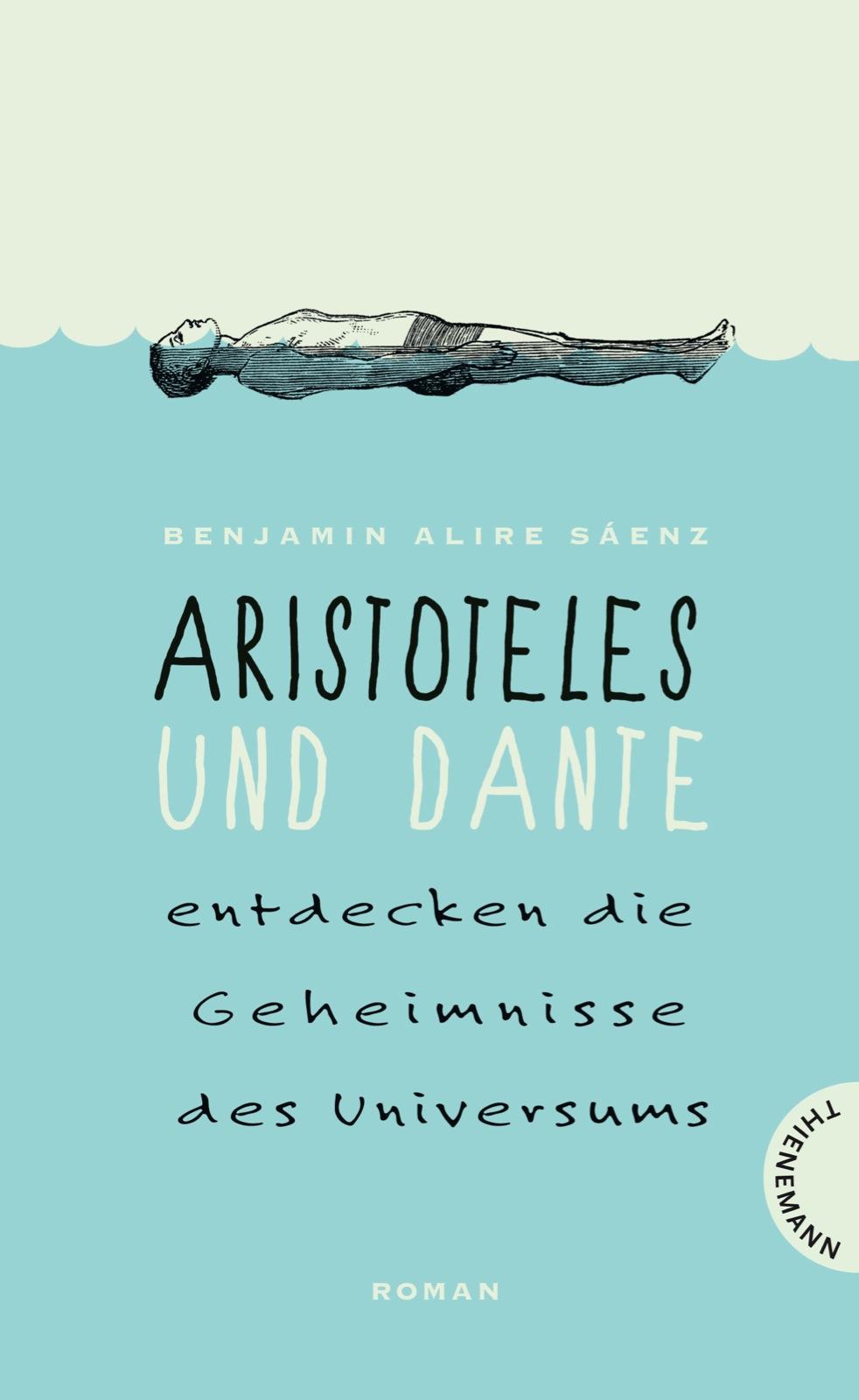 Aristoteles und Dante entdecken die Geheimnisse des Universums - Sáenz, Benjamin Alire