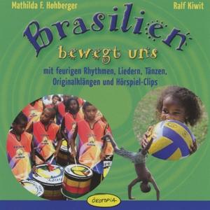 Brasilien bewegt uns : CD - Hohberger, Matilda F.