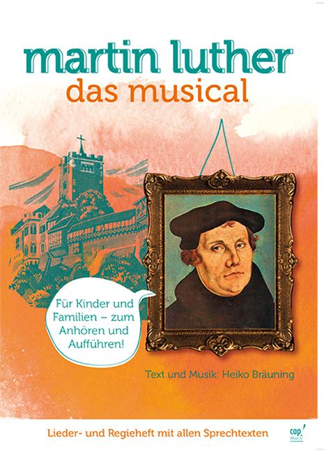 Martin Luther: Das Musical (Regie- und Liederhe...